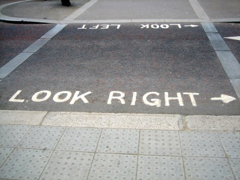 When walking make sure to check for traffic coming from the correct direction!